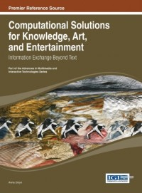 Computational Solutions for Knowledge, Art, and Entertainment