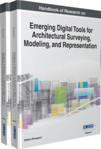Handbook of Research on Emerging Digital Tools for Architectural Surveying, Modeling, and Representation, 2 Volume