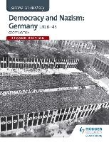Democracy and Nazism: Germany 1918-45 (access to history)