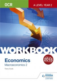 OCR A-Level Economics Workbook: Macroeconomics 2