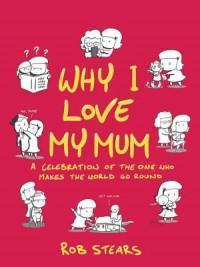 Why I Love My Mum