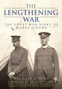 Lengthening War: The Great War Diary of Mabel Goode