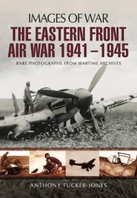Eastern Front Air War 1941 - 1945
