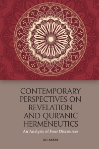 Contemporary Perspectives on Revelation and Qu'Ranic Hermeneutics