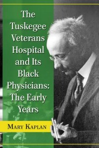 The Tuskegee Veterans Hospital and Its Black Physicians