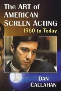 The Art of American Screen Acting, 1960 to Today