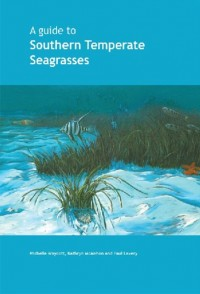 A Guide to Southern Temperate Seagrassses