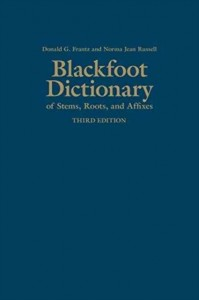 Blackfoot Dictionary of Stems, Roots, and Affixes