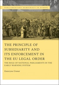 The Principle of Subsidiarity and its Enforcement in the EU Legal Order