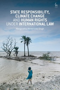 State Responsibility, Climate Change and Human Rights under