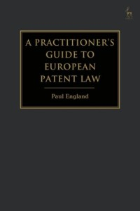 Practitioner's Guide to European Patent Law