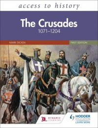 Access to History: The Crusades 1071-1204