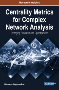Centrality Metrics for Complex Network Analysis