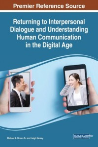 Returning to Interpersonal Dialogue and Understanding Human Communication in the Digital Age