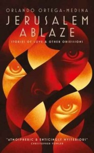 Jerusalem Ablaze: Stories of Love and Other Obsessions