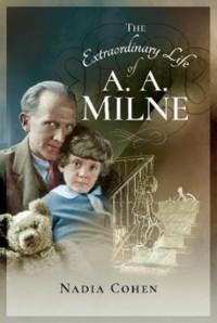 The Extraordinary Life of A A Milne