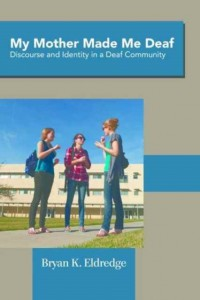 My Mother Made Me Deaf - Discourse and Identity in a Deaf Community