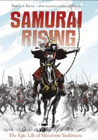 Samurai Rising The Epic Life Of Minamoto Yoshitsune