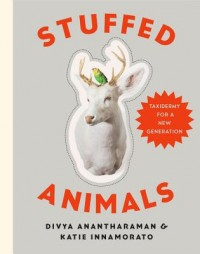 Stuffed Animals - A Modern Guide to Taxidermy