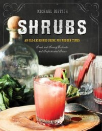 Shrubs - An Old-Fashioned Drink for Modern Times