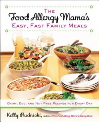 Food Allergy Mama's Easy, Fast Family Meals