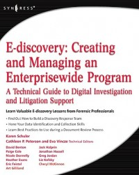 E-Discovery, Creating and Managing an Enterprisewide Program