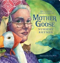 The Classic Collection of Mother Goose Nursery Rhymes