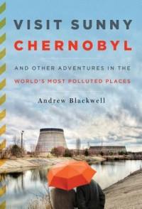 Visit Sunny Chernobyl