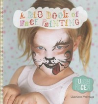 A Big Book of Face Painting