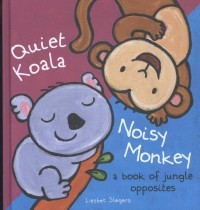Quiet Koala, Noisy Monkey