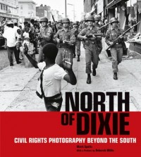 North of Dixie - Civil Rights Photography Beyond the South