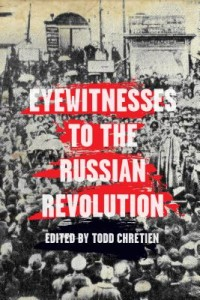 Eyewitnesses To The Russian Revolution