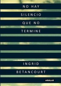 No Hay Silencio Que No Termine = Even Silence Has an End