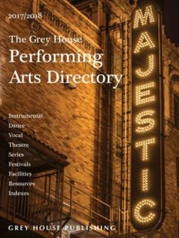 The Grey House Performing Arts Directory, 2017 + 1 Year Online Access