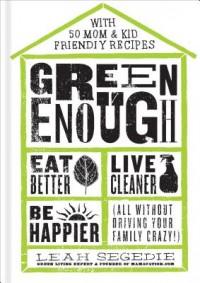 Green Enough