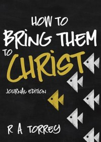 How to Bring Them to Christ
