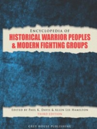 Encyclopedia of Historical Warrior Peoples & Modern Fighting Groups 2016