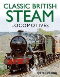 Classic British Steam Locomotives