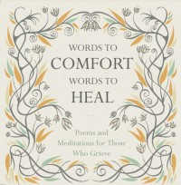 Words to Comfort, Words to Heal