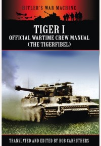 Tiger I Official Wartime Crew Manual