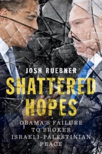 Shattered Hopes: Obama's Failure to Broker Israeli-Palestinian Peace