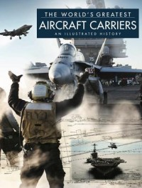 World's Greatest Aircraft Carriers