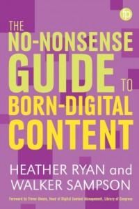 No-nonsense Guide to Born-digital Content