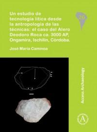 Un estudio de tecnologia litica desde la antropologia de las tecnicas