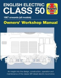 English Electric Class 50 Diesel Locomotive Owners' Workshop