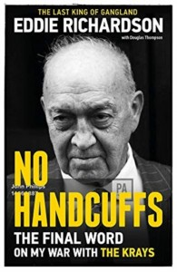 No Handcuffs: The Final Word on My War with The Krays
