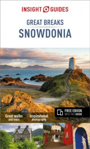Insight Guides Great Breaks Snowdonia & North Wales (Travel Guide with Free eBook)
