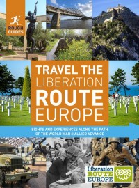 Rough Guides Travel The Liberation Route Europe (Travel Guide)