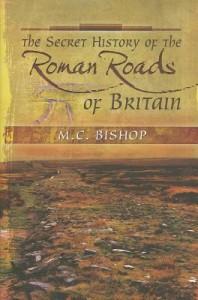 Secret History of the Roman Roads of Britain