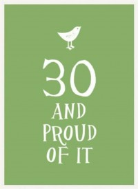 30 and Proud of It